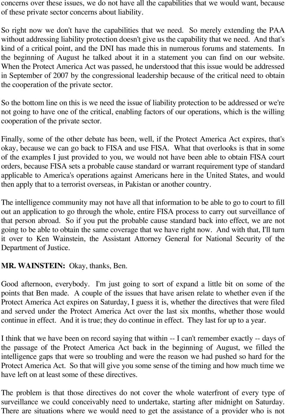 And that's kind of a critical point, and the DNI has made this in numerous forums and statements. In the beginning of August he talked about it in a statement you can find on our website.