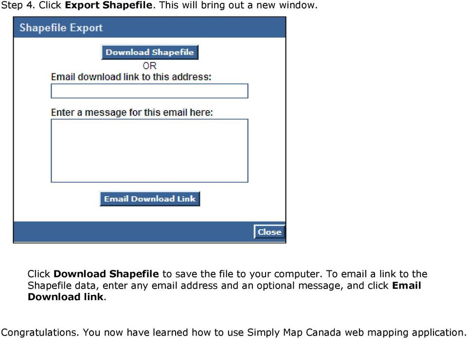 To email a link to the Shapefile data, enter any email address and an optional