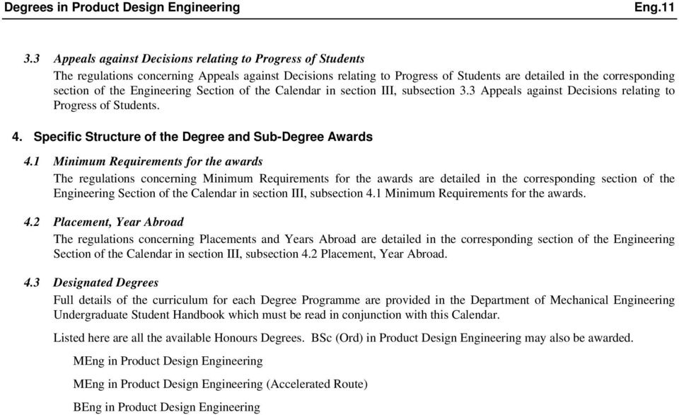 Engineering Section of the Calendar in section III, subsection 3.3 Appeals against Decisions relating to Progress of Students. 4. Specific Structure of the Degree and Sub-Degree Awards 4.