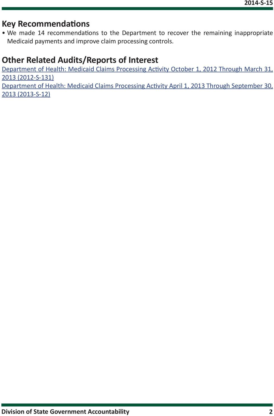 Other Related Audits/Reports of Interest Department of Health: Medicaid Claims Processing Activity October 1, 2012