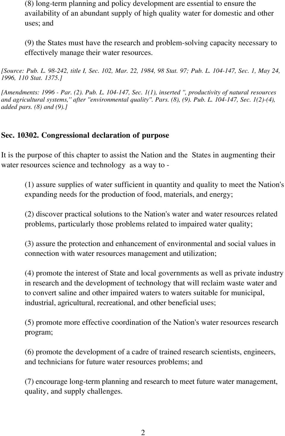 1, May 24, 1996, 110 Stat. 1375.] [Amendments: 1996 - Par. (2). Pub. L. 104-147, Sec. 1(1), inserted '', productivity of natural resources and agricultural systems,'' after ''environmental quality''.
