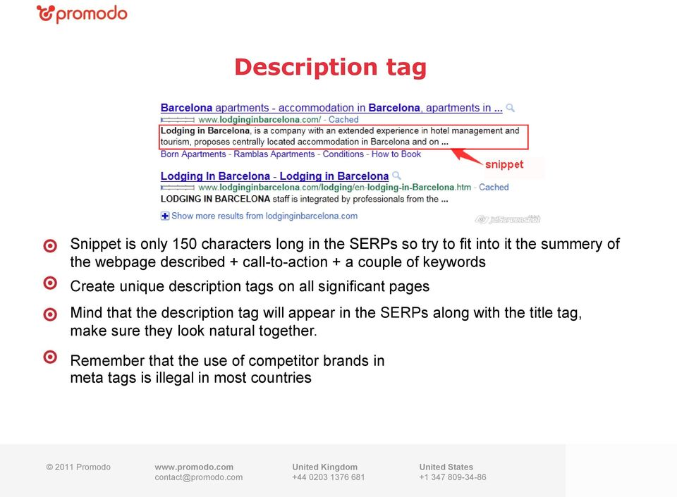 significant pages Mind that the description tag will appear in the SERPs along with the title tag, make