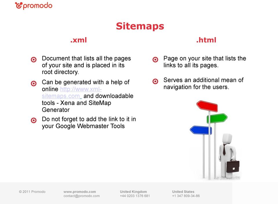 com and downloadable tools - Xena and SiteMap Generator Do not forget to add the link to it in your