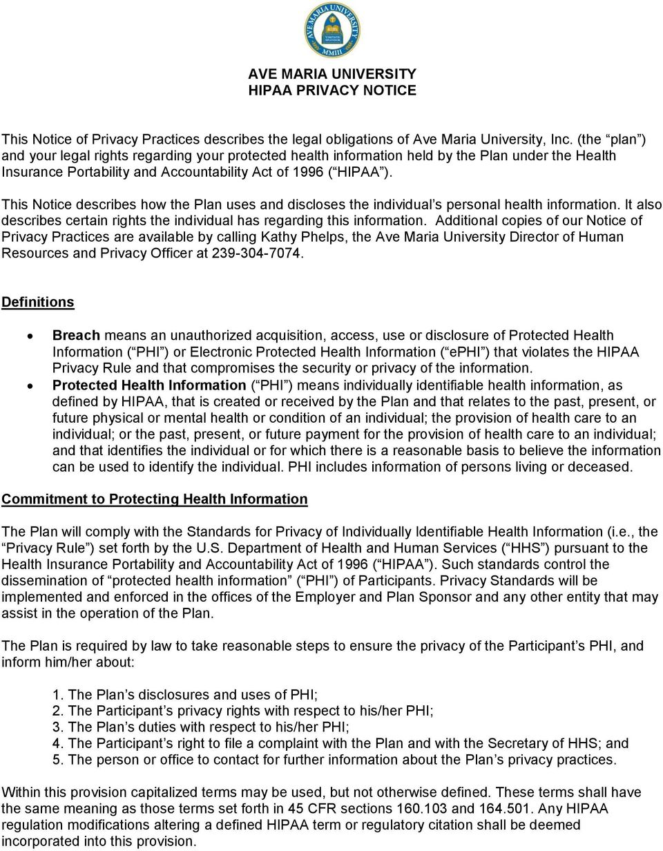 This Notice describes how the Plan uses and discloses the individual s personal health information. It also describes certain rights the individual has regarding this information.