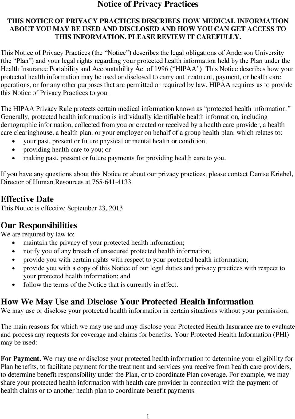 This Notice of Privacy Practices (the Notice ) describes the legal obligations of Anderson University (the Plan ) and your legal rights regarding your protected health information held by the Plan