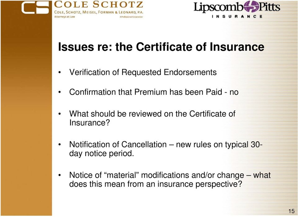 of Insurance? Notification of Cancellation new rules on typical 30- day notice period.