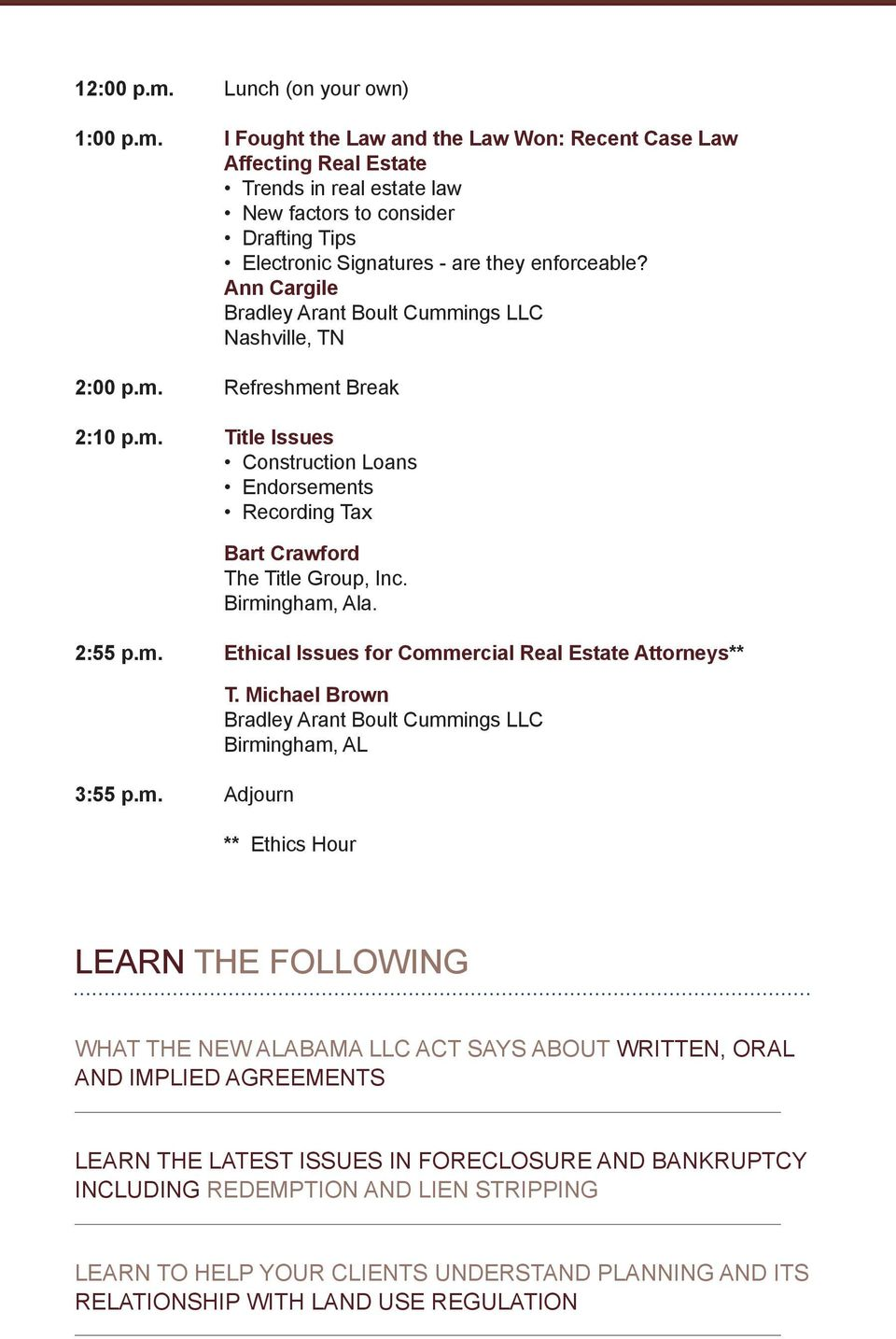 m. Ethical Issues for Commercial Real Estate Attorneys** 3:55 p.m. Adjourn T.