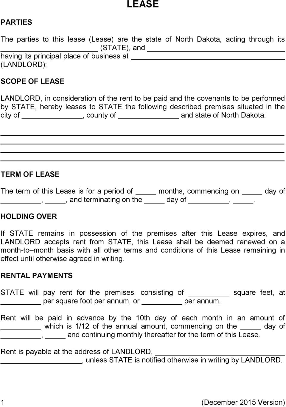 TERM OF LEASE The term of this Lease is for a period of months, commencing on day of,, and terminating on the day of,.