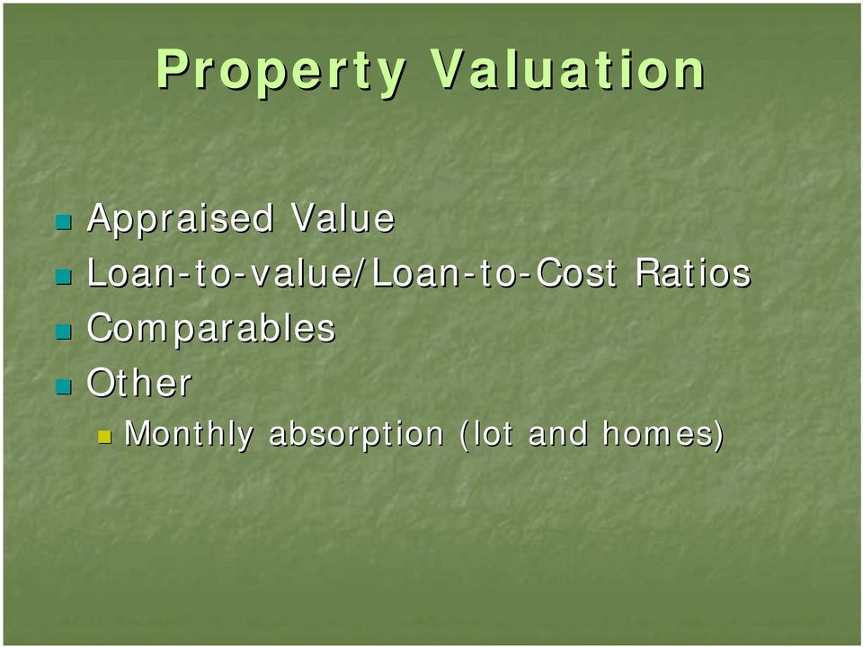 to-value/loan-to-cost Ratios