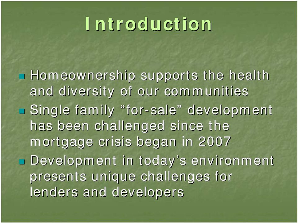 challenged since the mortgage crisis began in 2007 Development in