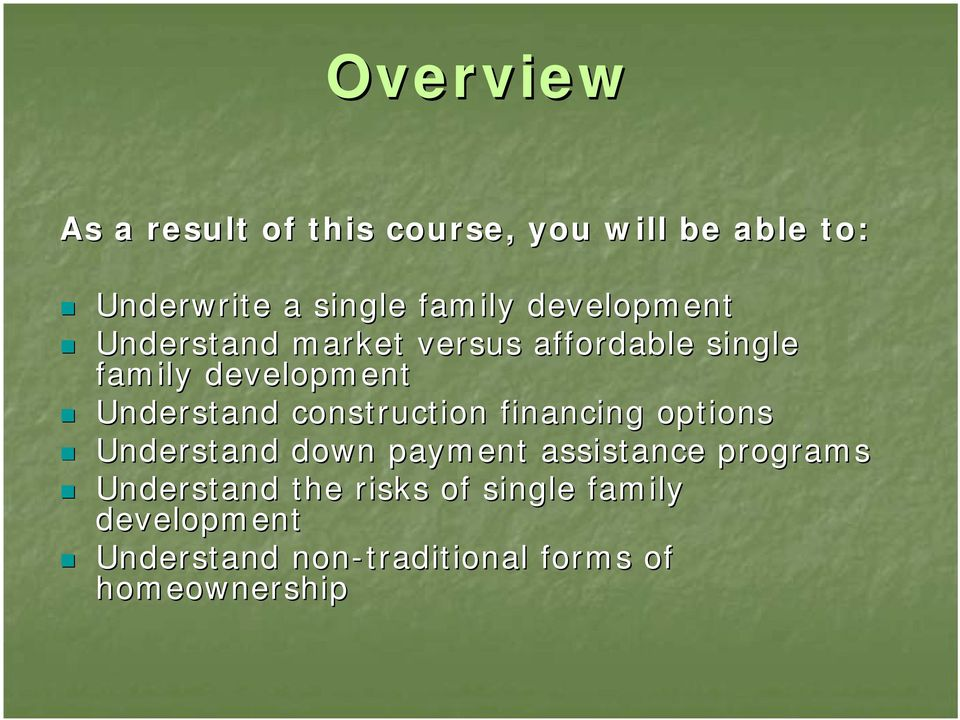 construction financing options Understand down payment assistance programs Understand