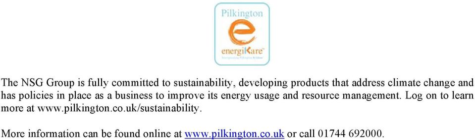 energy usage and resource management. Log on to learn more at www.pilkington.co.