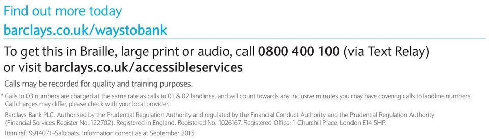 Call charges may differ, please check with your local provider. Barclays Bank PLC.