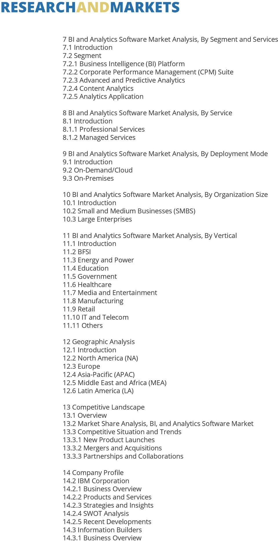 1 Introduction 9.2 On-Demand/Cloud 9.3 On-Premises 10 BI and Analytics Software Market Analysis, By Organization Size 10.1 Introduction 10.2 Small and Medium Businesses (SMBS) 10.