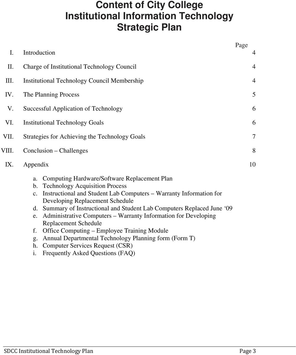 Strategies for Achieving the Technology Goals 7 VIII. Conclusion Challenges 8 IX. Appendix 10 a. Computing Hardware/Software Replacement Plan b. Technology Acquisition Process c.