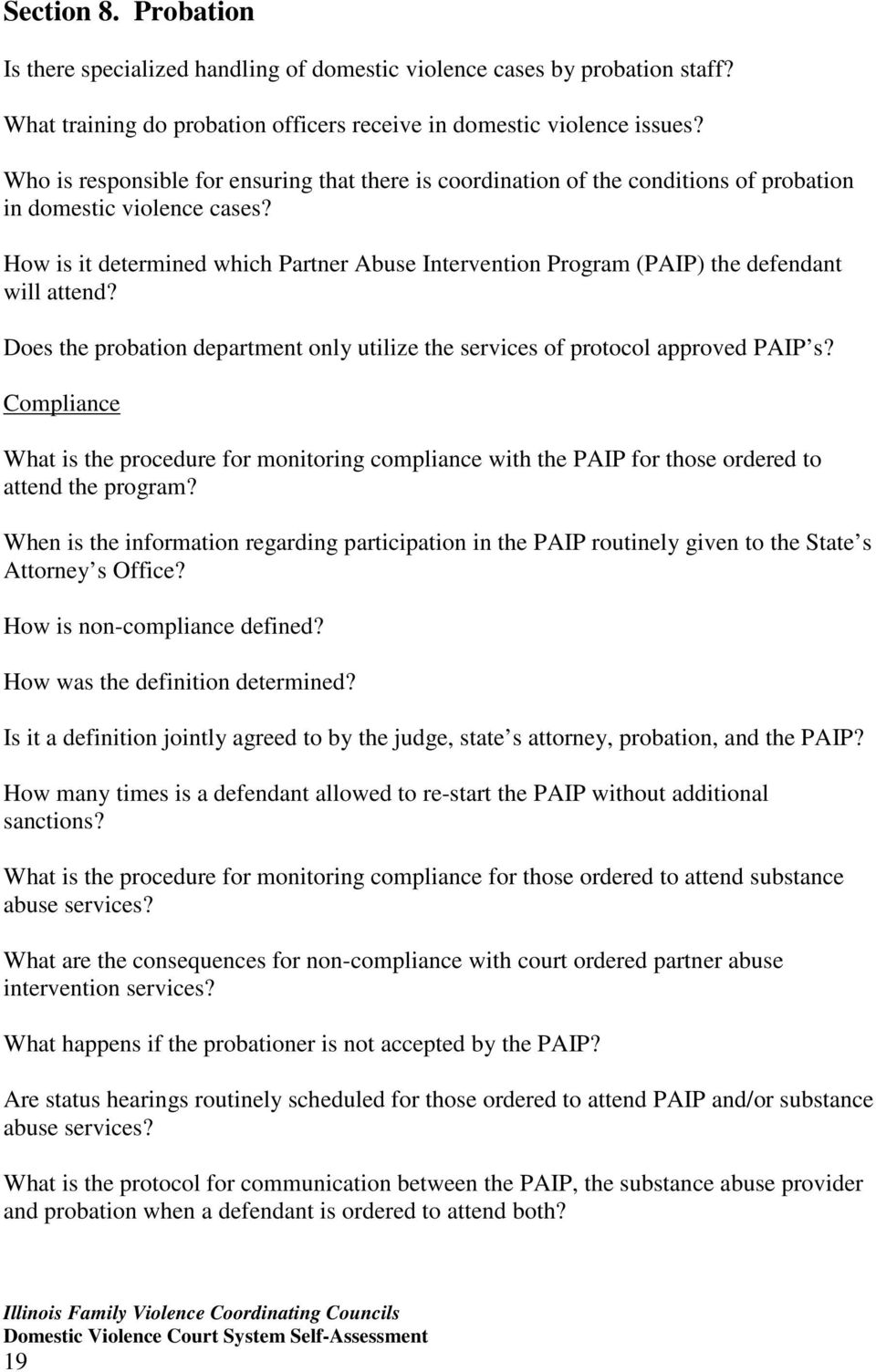 How is it determined which Partner Abuse Intervention Program (PAIP) the defendant will attend? Does the probation department only utilize the services of protocol approved PAIP s?