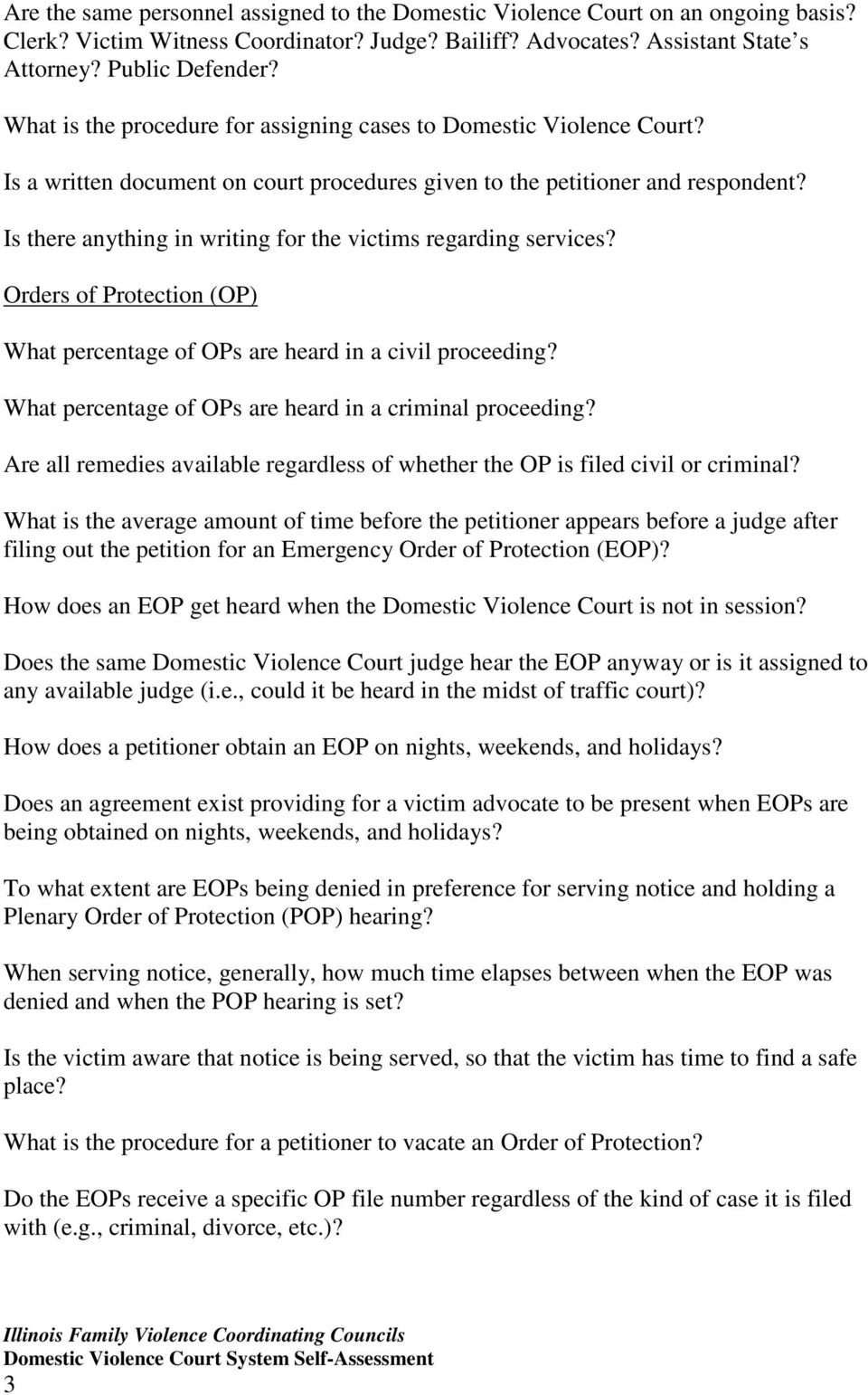 Is there anything in writing for the victims regarding services? Orders of Protection (OP) What percentage of OPs are heard in a civil proceeding?