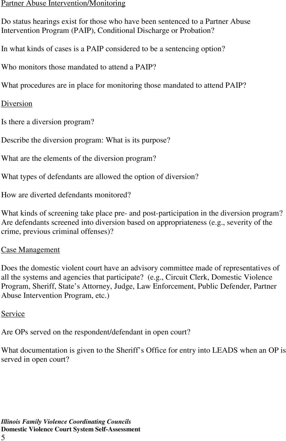 Diversion Is there a diversion program? Describe the diversion program: What is its purpose? What are the elements of the diversion program?