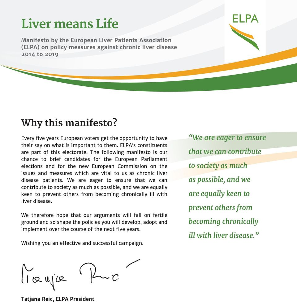 The following manifesto is our chance to brief candidates for the European Parliament elections and for the new European Commission on the issues and measures which are vital to us as chronic liver