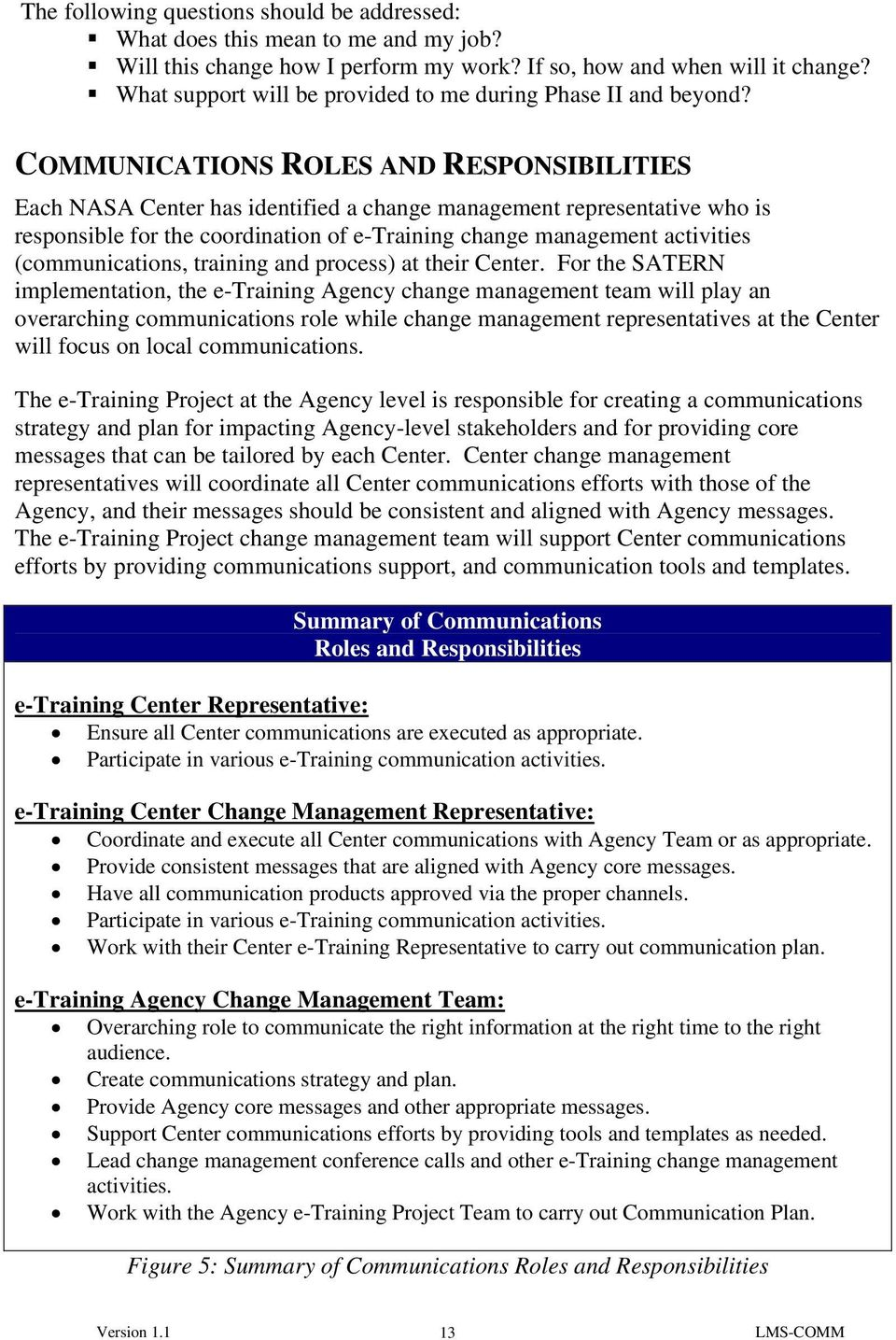COMMUNICATIONS ROLES AND RESPONSIBILITIES Each NASA Center has identified a change management representative who is responsible for the coordination of e-training change management activities