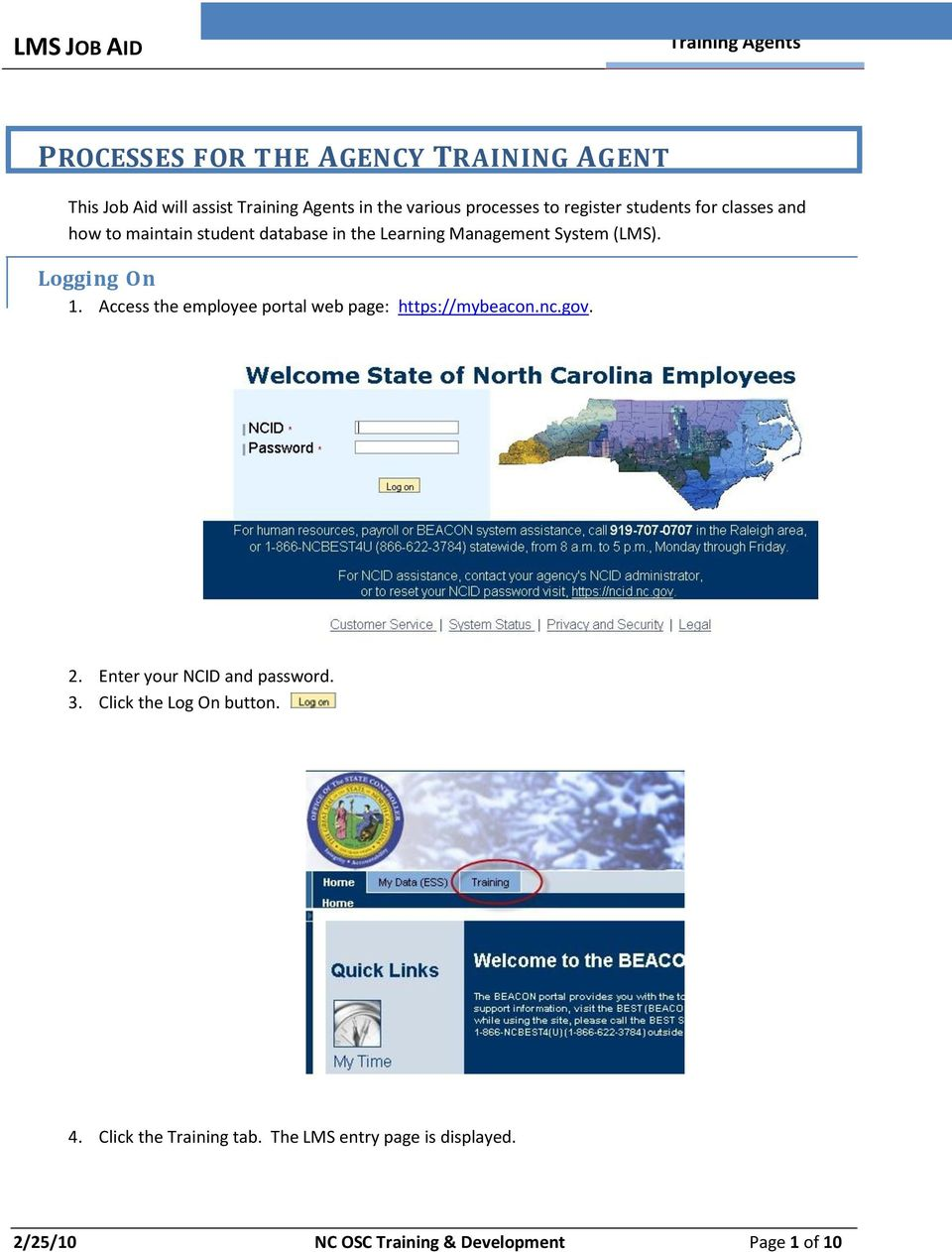 Access the employee portal web page: https://mybeacon.nc.gov. 2. Enter your NCID and password. 3.