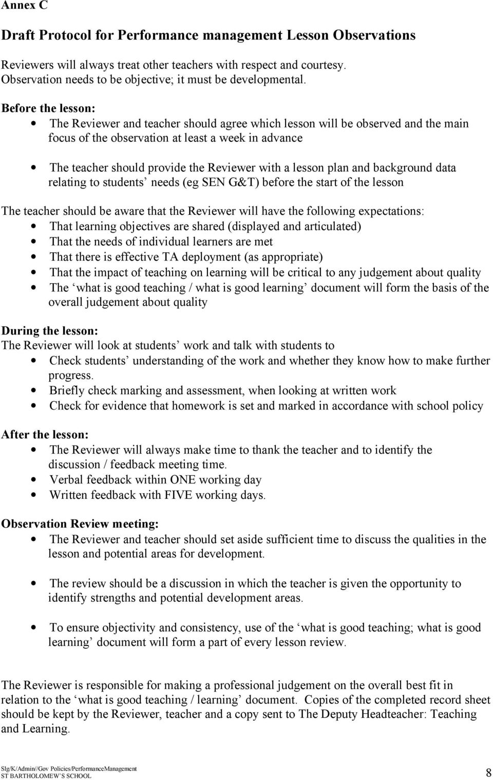 lesson plan and background data relating to students needs (eg SEN G&T) before the start of the lesson The teacher should be aware that the Reviewer will have the following expectations: That