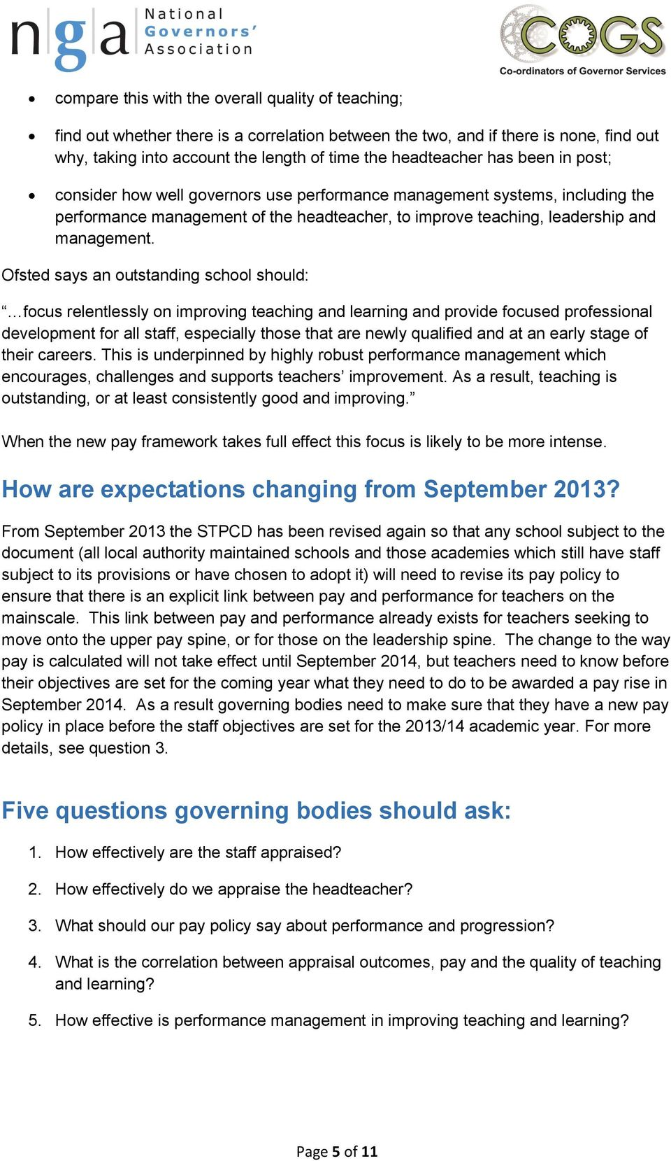 Ofsted says an outstanding school should: focus relentlessly on improving teaching and learning and provide focused professional development for all staff, especially those that are newly qualified