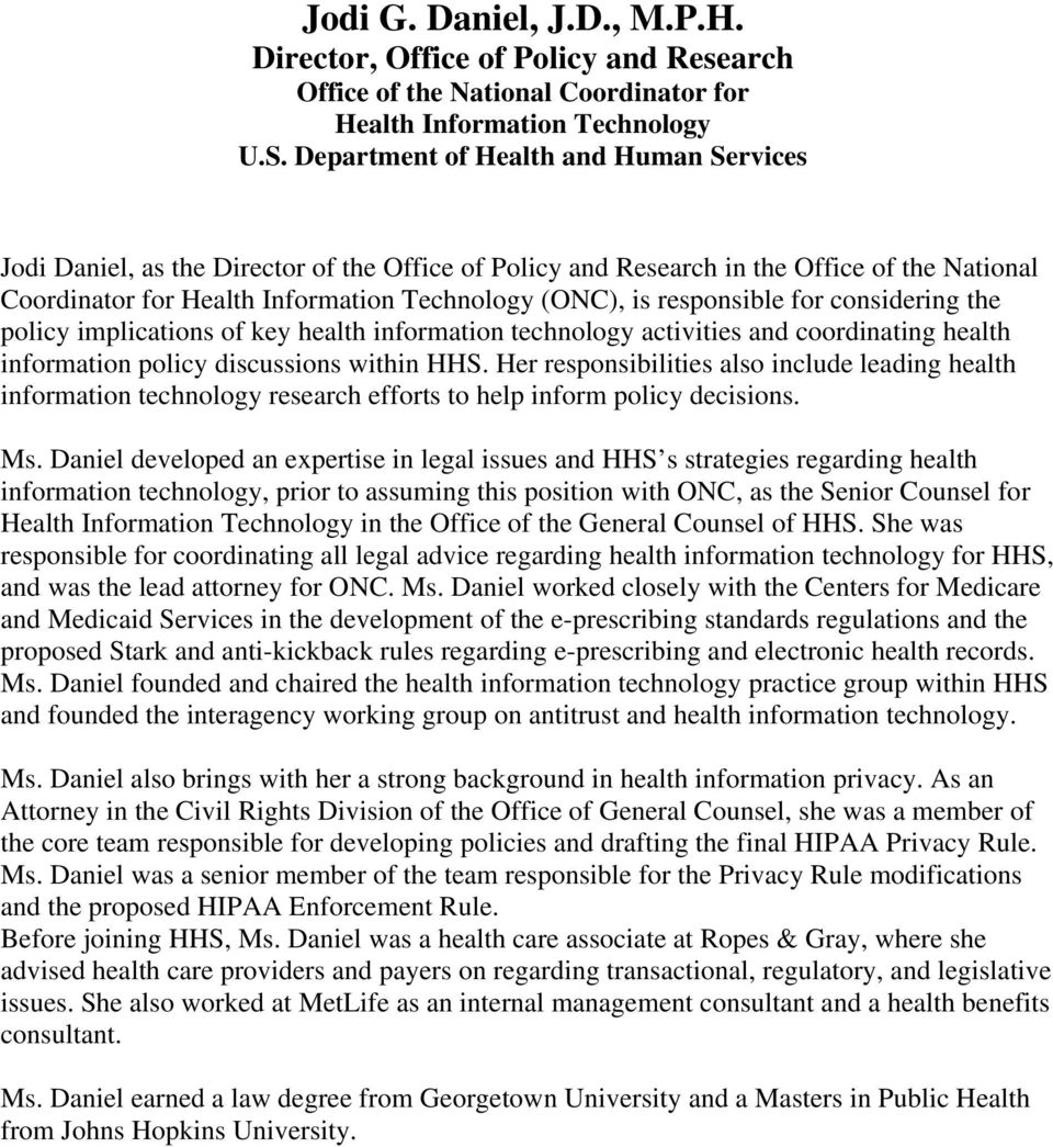 responsible for considering the policy implications of key health information technology activities and coordinating health information policy discussions within HHS.