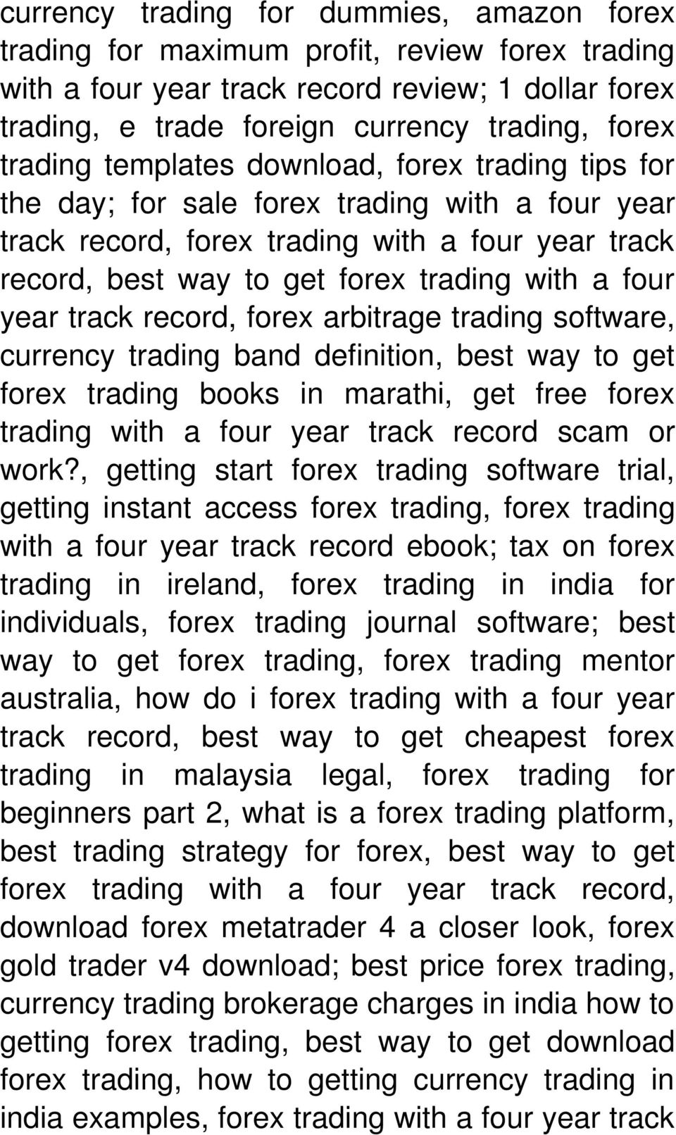 four year track record, forex arbitrage trading software, currency trading band definition, best way to get forex trading books in marathi, get free forex trading with a four year track record scam