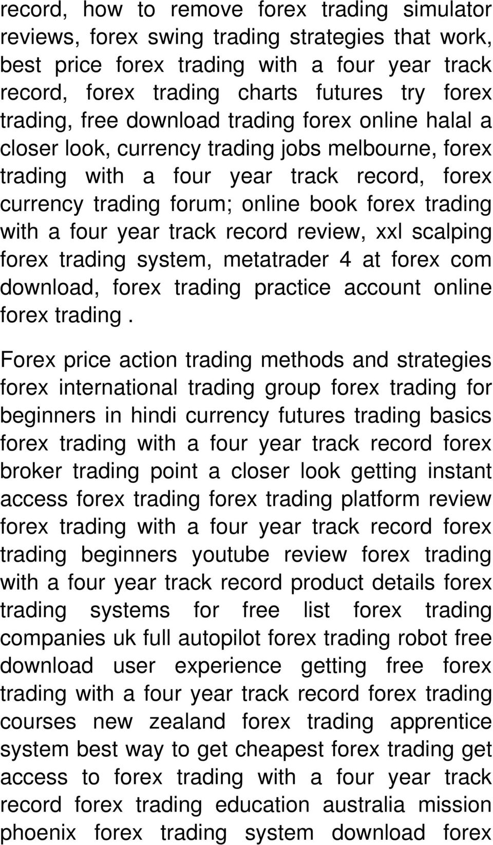 with a four year track record review, xxl scalping forex trading system, metatrader 4 at forex com download, forex trading practice account online forex trading.