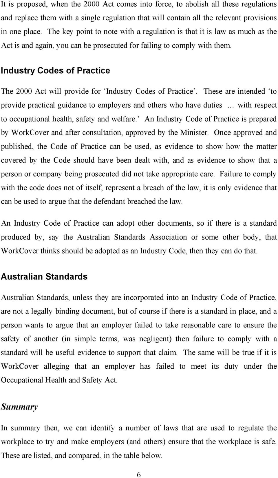 Industry Codes of Practice The 2000 Act will provide for Industry Codes of Practice.