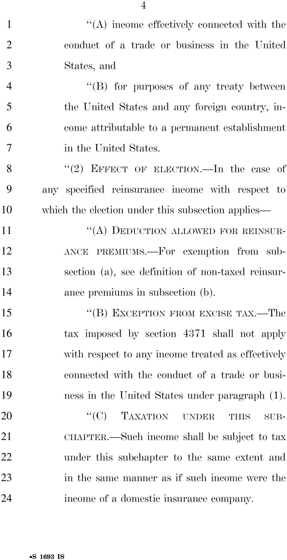 In the case of 9 any specified reinsurance income with respect to 0 which the election under this subsection applies 8 9 0 ANCE (A) DEDUCTION ALLOWED FOR REINSUR- PREMIUMS.