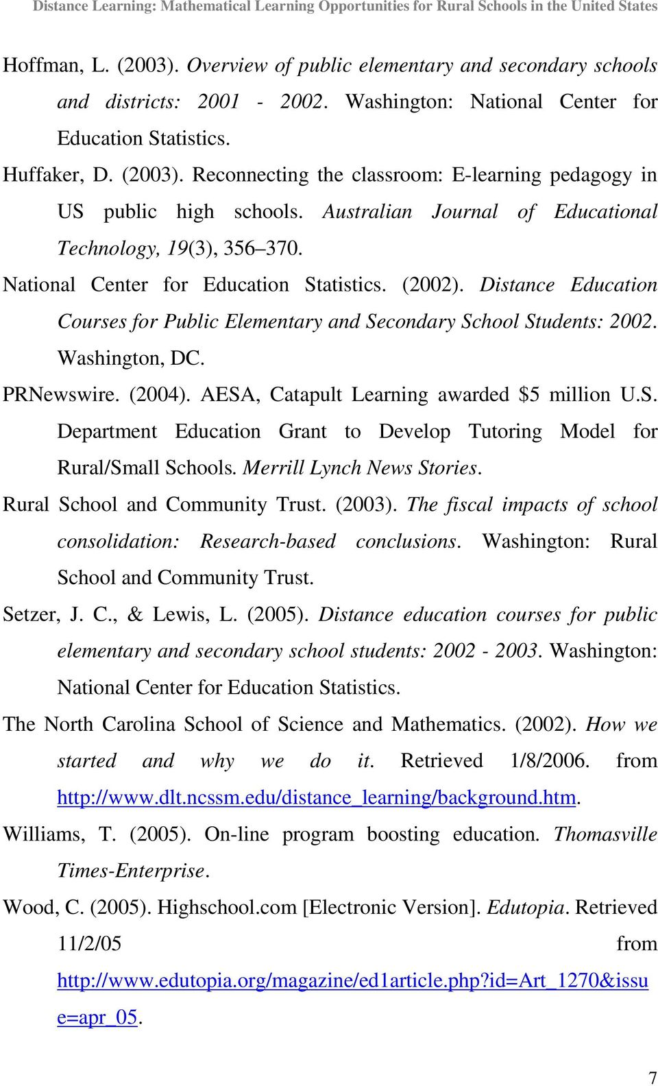 Washington, DC. PRNewswire. (2004). AESA, Catapult Learning awarded $5 million U.S. Department Education Grant to Develop Tutoring Model for Rural/Small Schools. Merrill Lynch News Stories.