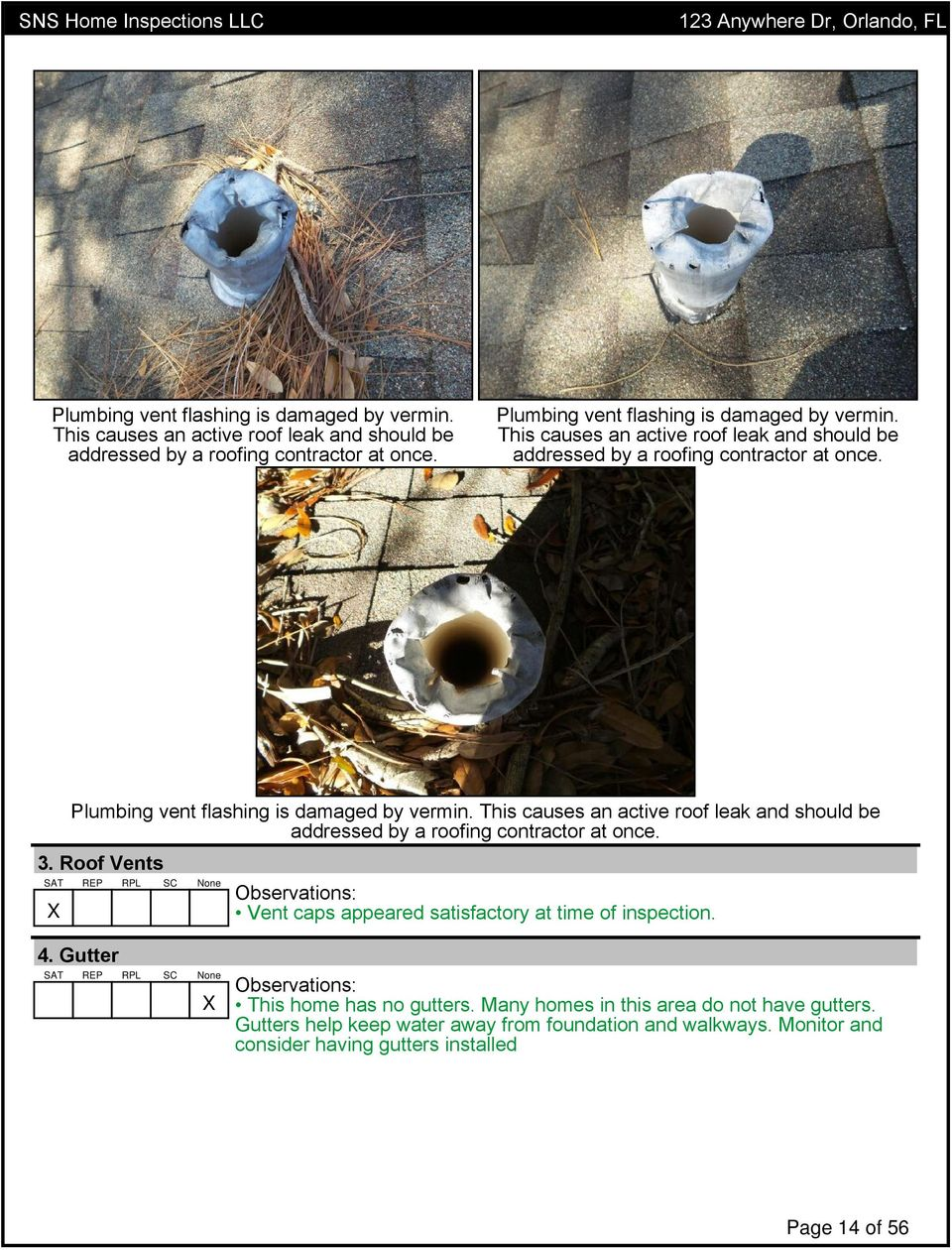 Gutters help keep water away from foundation and walkways. Monitor and consider having gutters installed Page 14 of 56
