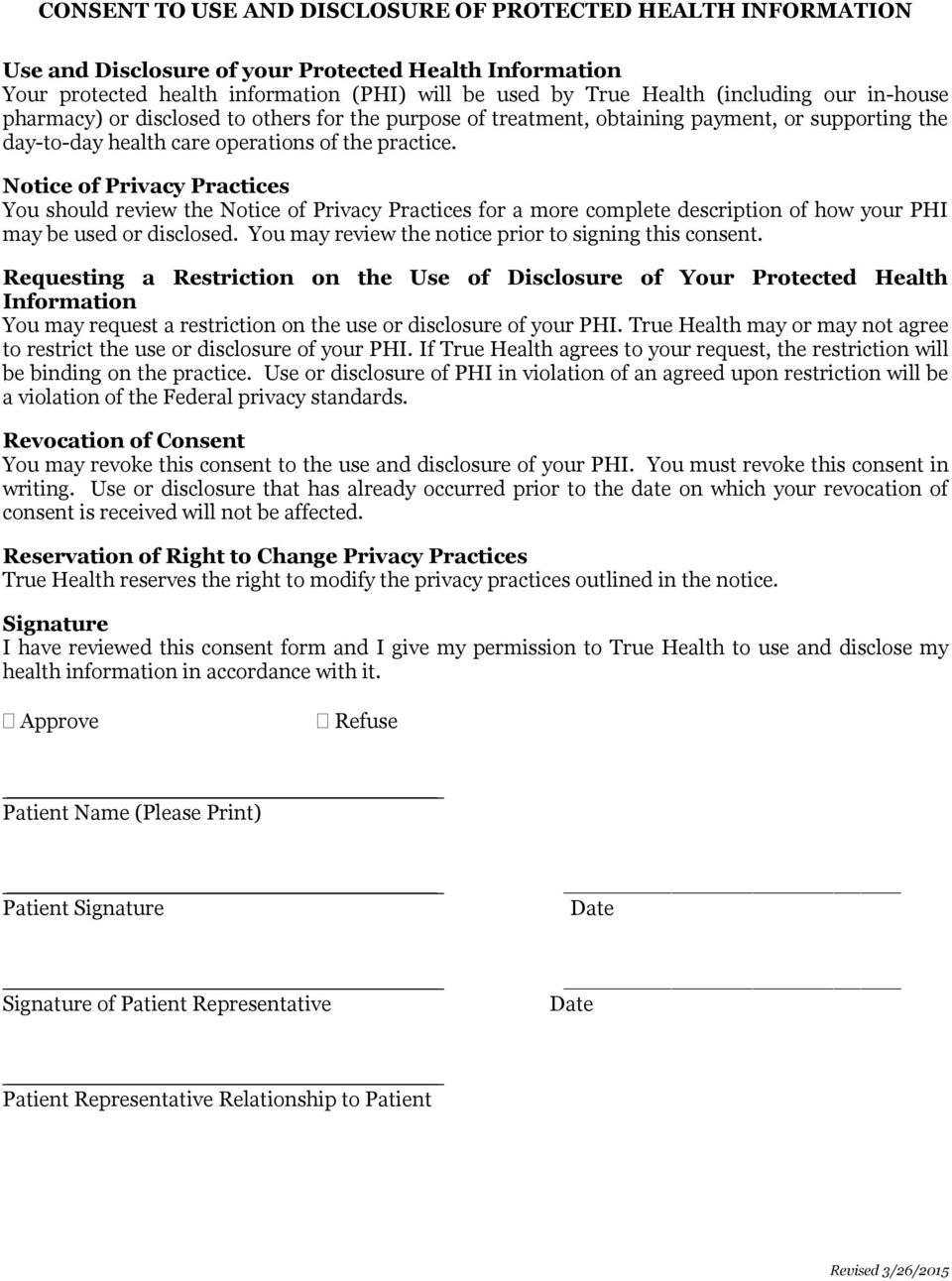 Notice of Privacy Practices You should review the Notice of Privacy Practices for a more complete description of how your PHI may be used or disclosed.
