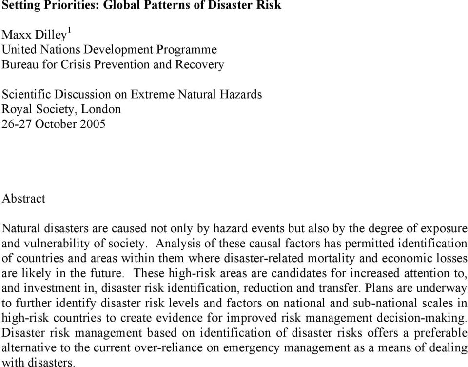 Analysis of these causal factors has permitted identification of countries and areas within them where disaster-related mortality and economic losses are likely in the future.