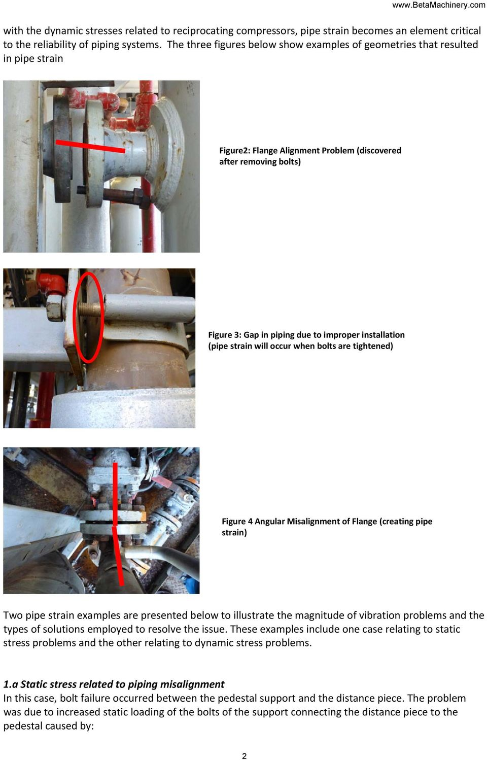 installation (pipe strain will occur when bolts are tightened) Figure 4 Angular Misalignment of Flange (creating pipe strain) Two pipe strain examples are presented below to illustrate the magnitude