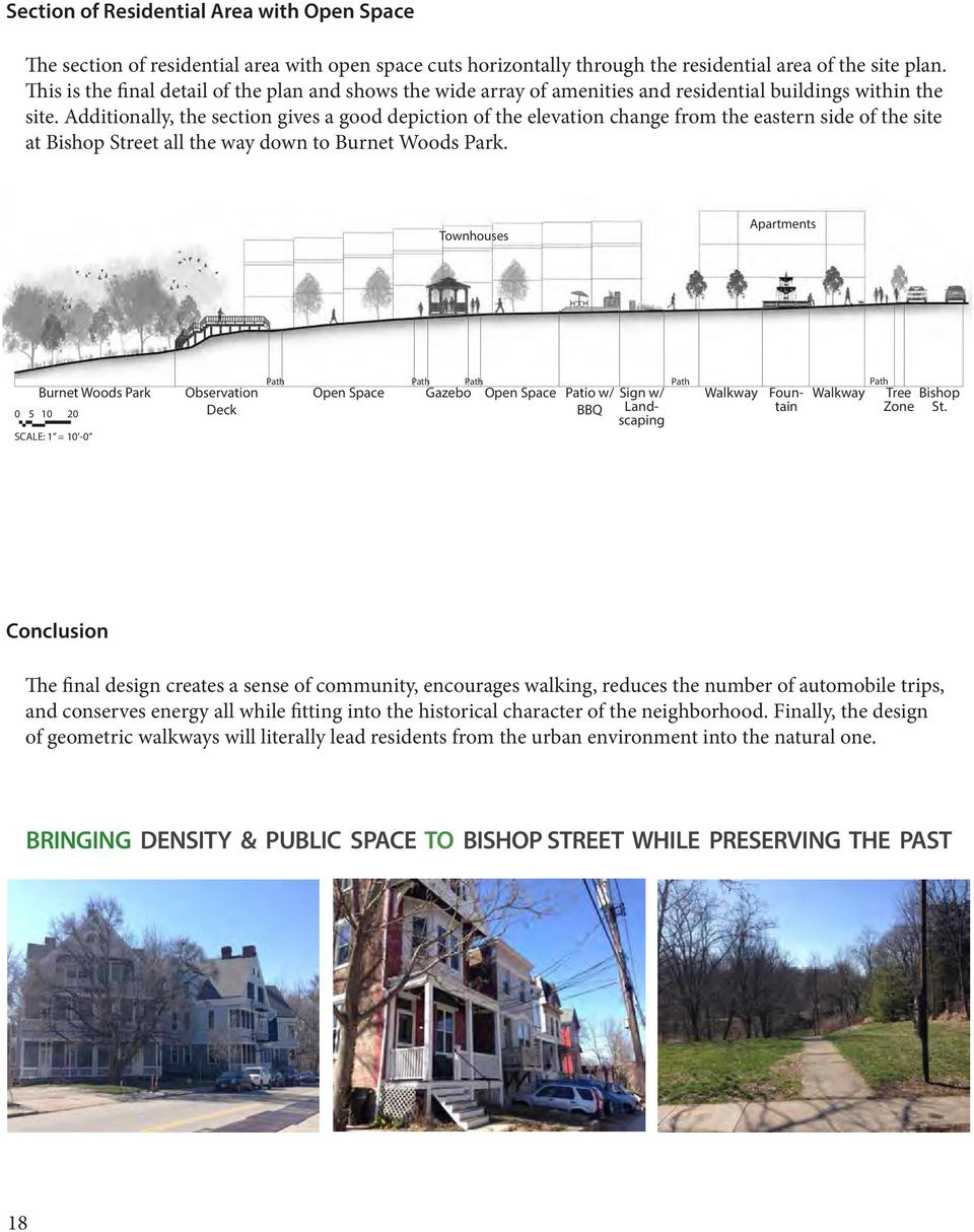 Additionally, the section gives a good depiction of the elevation change from the eastern side of the site at Bishop Street all the way down to Burnet Woods Park.