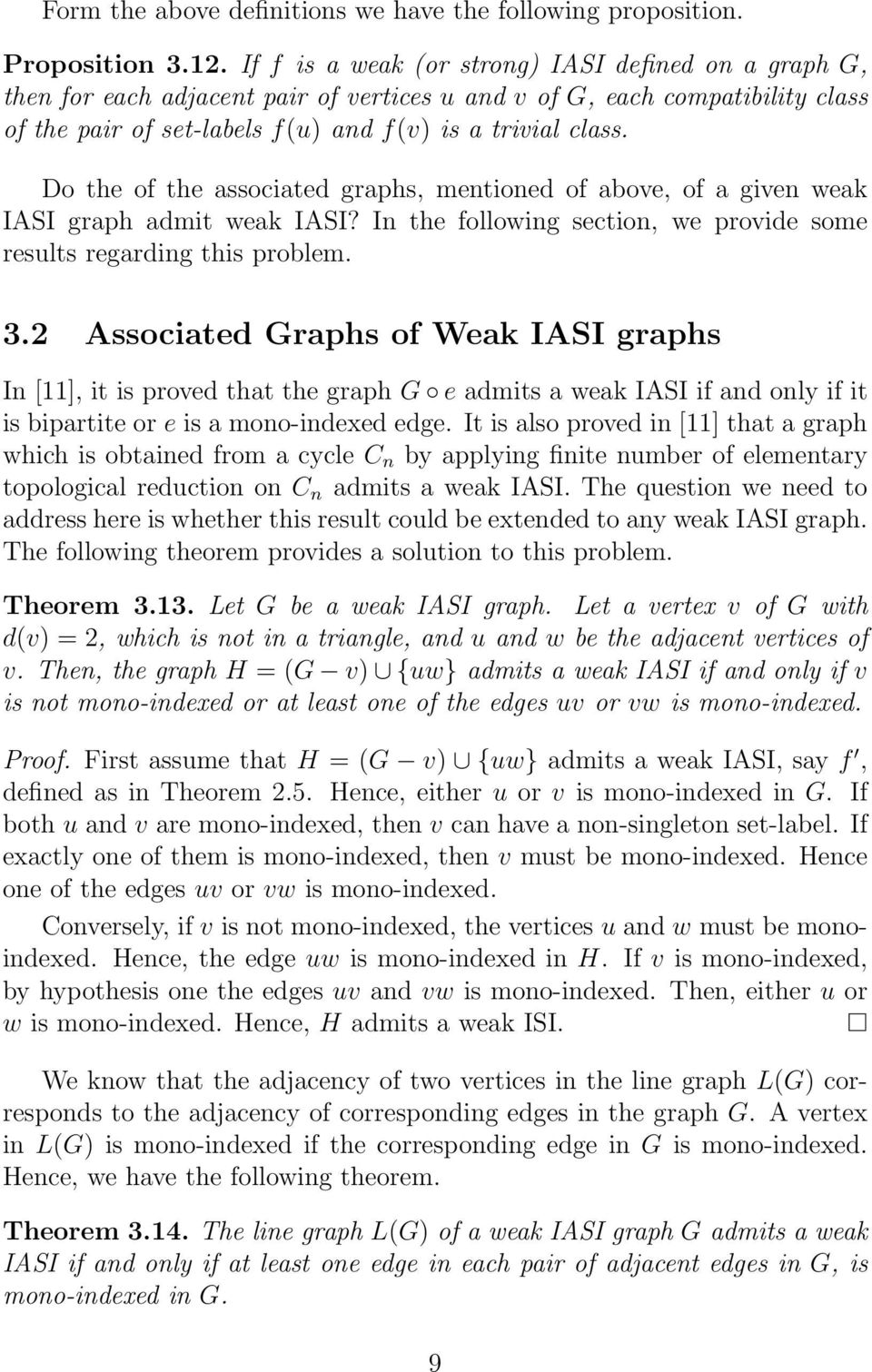 Do the of the associated graphs, mentioned of above, of a given weak IASI graph admit weak IASI? In the following section, we provide some results regarding this problem. 3.