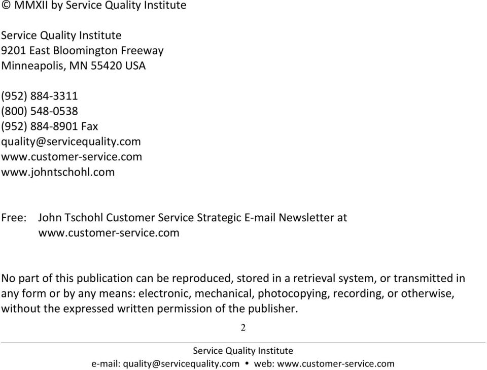 com Free: John Tschohl Customer Service Strategic E- mail Newsletter at www.customer- service.