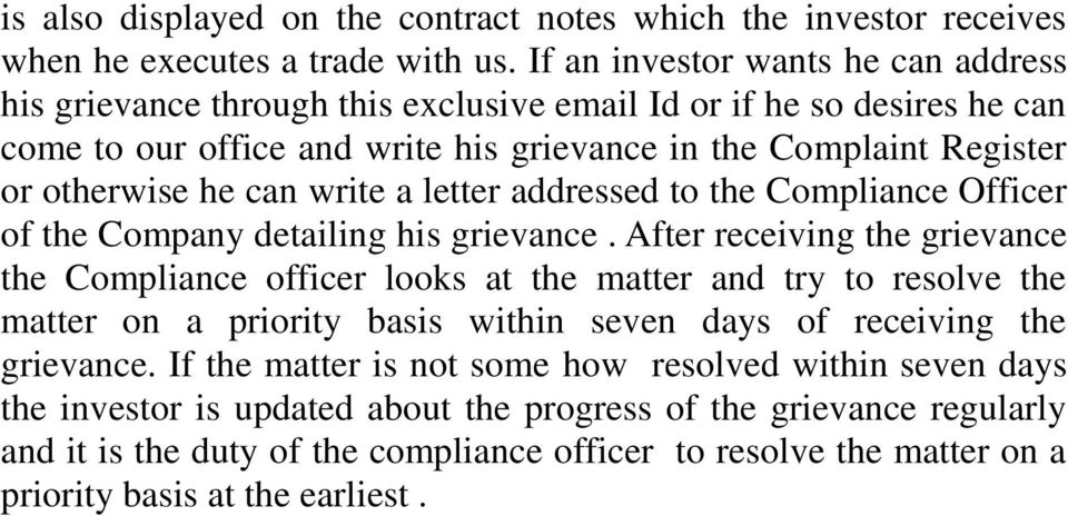 write a letter addressed to the Compliance Officer of the Company detailing his grievance.
