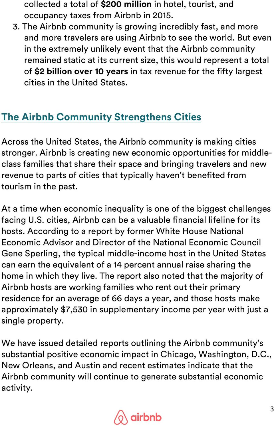 But even in the extremely unlikely event that the Airbnb community remained static at its current size, this would represent a total of $2 billion over 10 years in tax revenue for the fifty largest