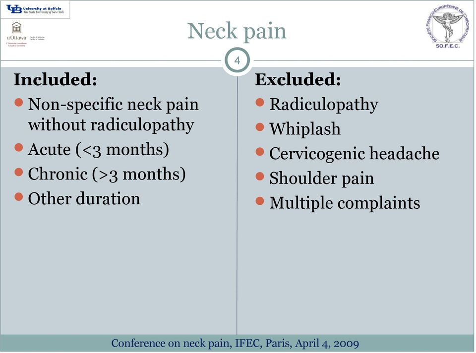 Other duration 4 Excluded: Radiculopathy Whiplash