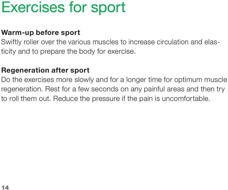 Regeneration after sport Do the exercises more slowly and for a longer time for optimum muscle