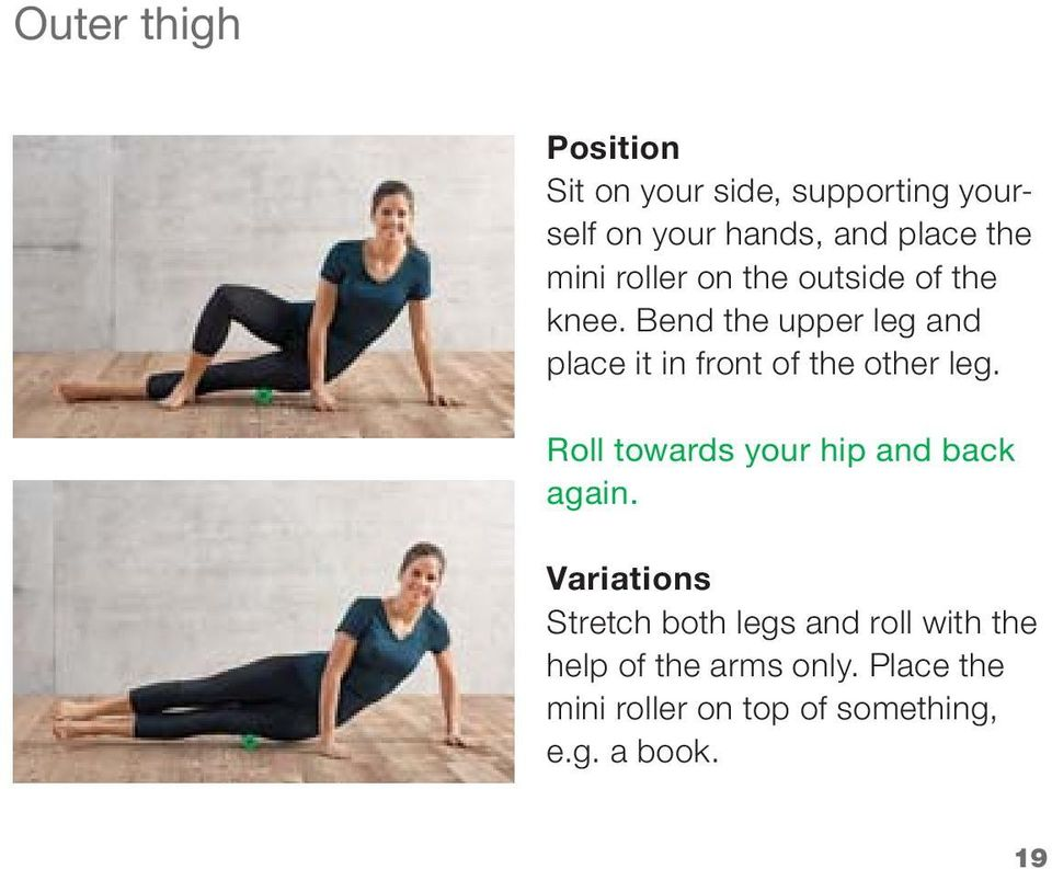 Bend the upper leg and place it in front of the other leg.