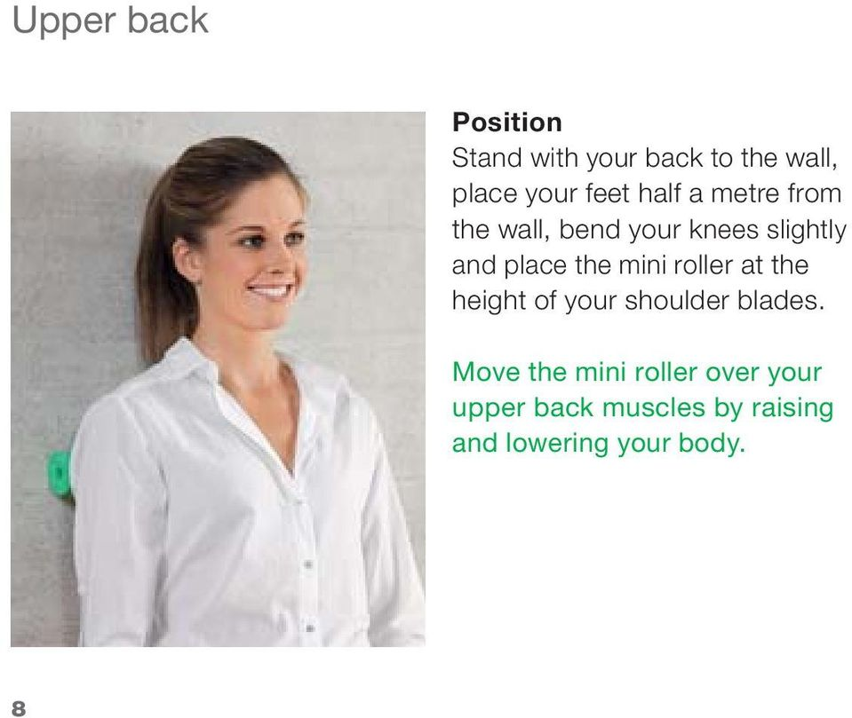 roller at the height of your shoulder blades.