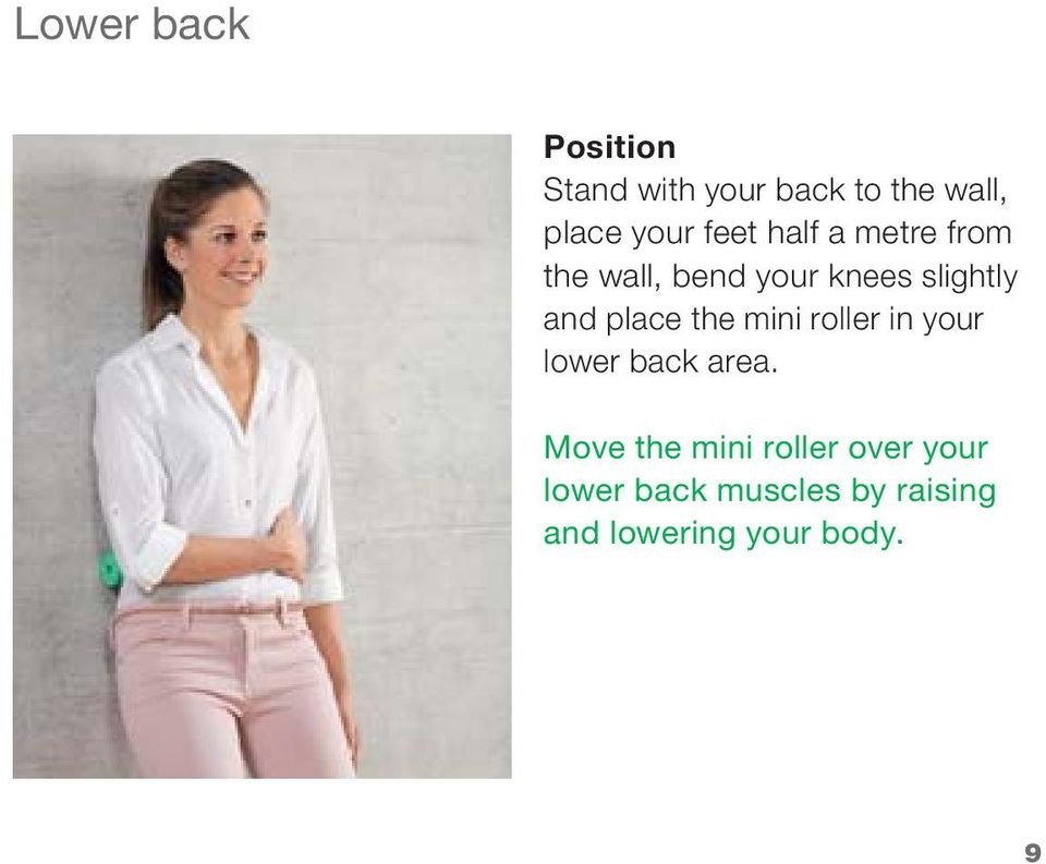 the mini roller in your lower back area.