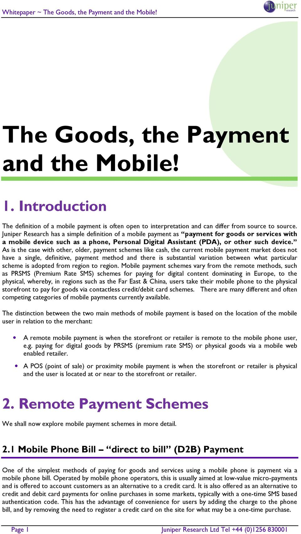 As is the case with other, older, payment schemes like cash, the current mobile payment market does not have a single, definitive, payment method and there is substantial variation between what