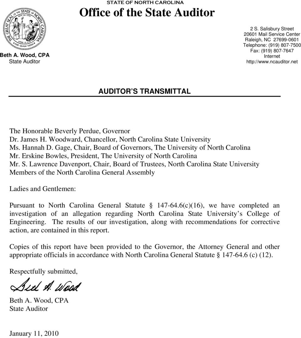 net AUDITOR S TRANSMITTAL The Honorable Beverly Perdue, Governor Dr. James H. Woodward, Chancellor, North Carolina State University Ms. Hannah D.