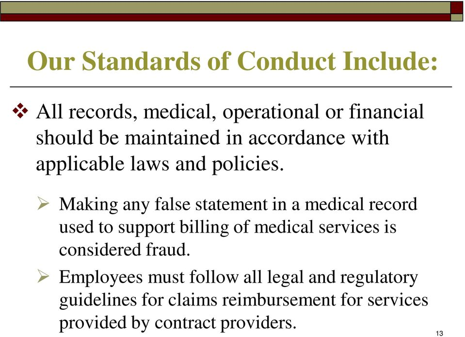 Making any false statement in a medical record used to support billing of medical services is